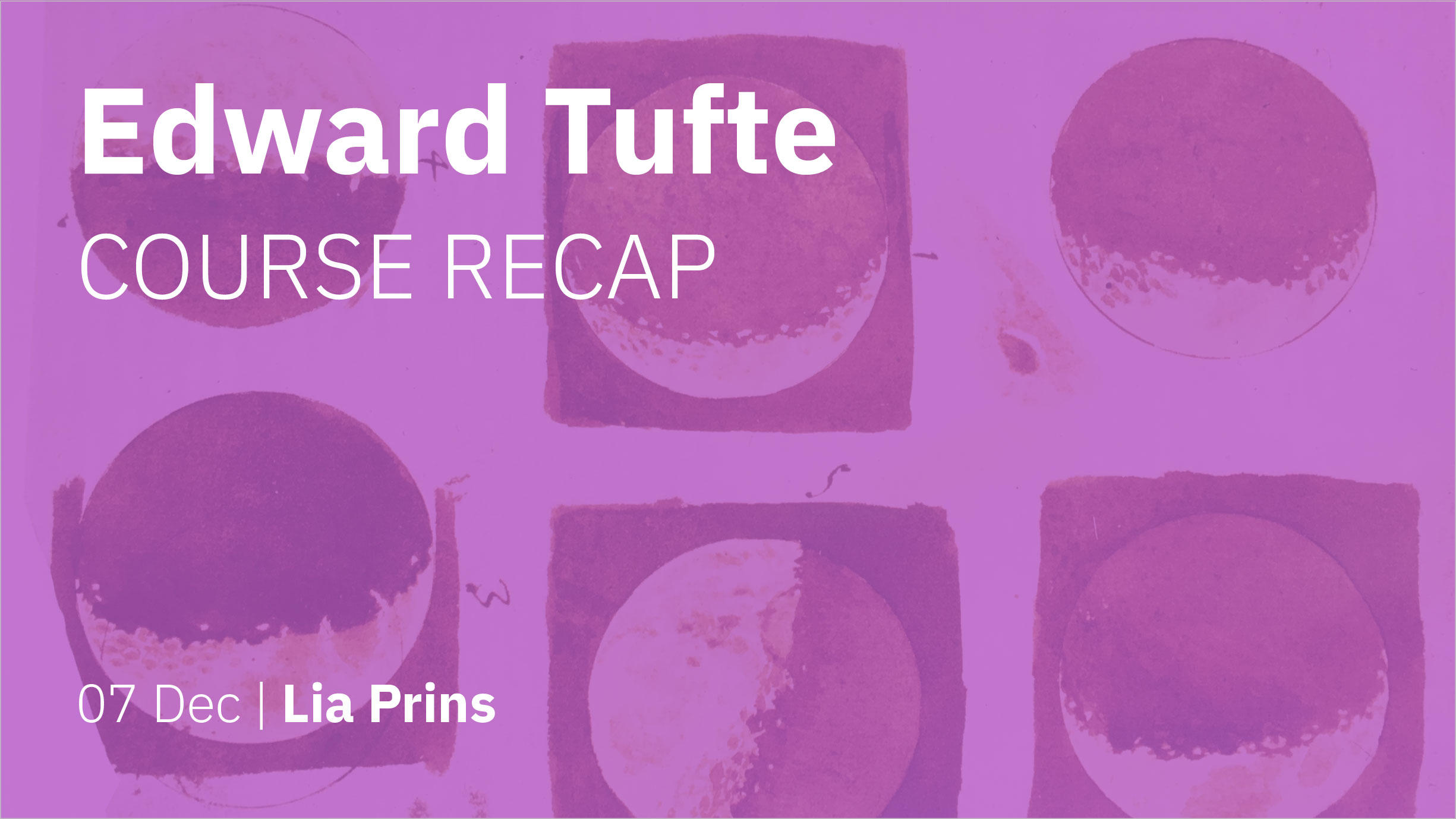 The cover of my recap presentation about Edward Tufte's course.